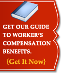 Get Our Guide to Worker's Compensation Benefits.